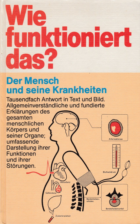 ahlheim karl heinz wie funktioniert das der mensch und seine krankheiten b cher. Black Bedroom Furniture Sets. Home Design Ideas
