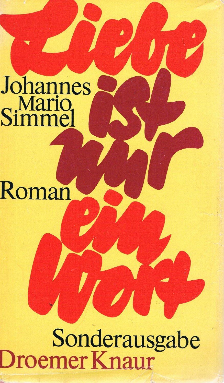Liebe Ist Nur Ein Wort Simmel Johannes Mario Buch