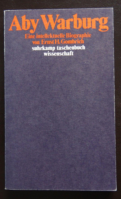 Aby Warburg. Eine intellektuelle Biographie.