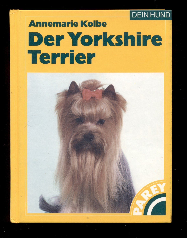 Der Yorkshire Terrier /Praktische Ratschläge für Haltung, Pflege ...