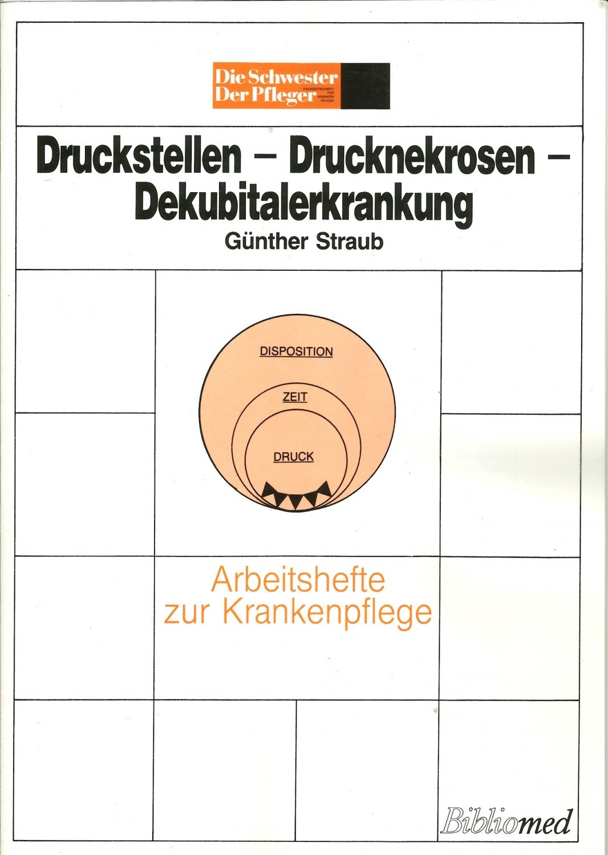 "Druckstellen - Drucknekrosen - Dekubitalerkrankungen"" (Günther ..."