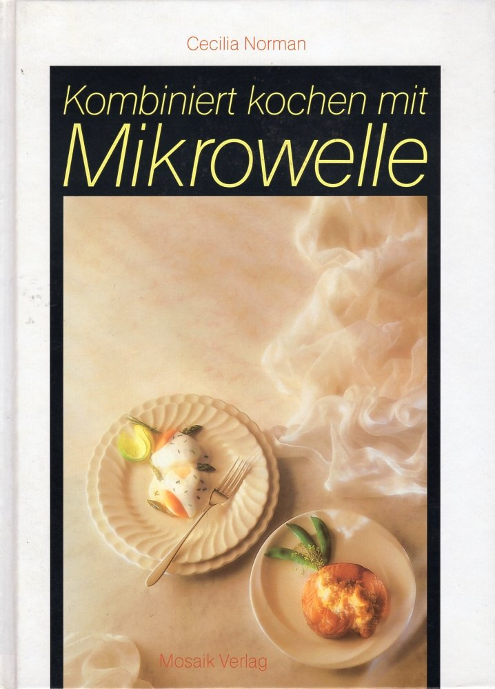 Kombiniert Kochen Mit Mikrowelle Cecilia Normann Buch Gebraucht