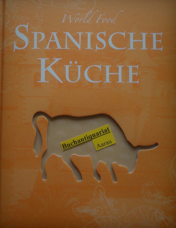 """World Food Spanische Küche"""" – Bücher gebraucht, antiquarisch & neu ..."""
