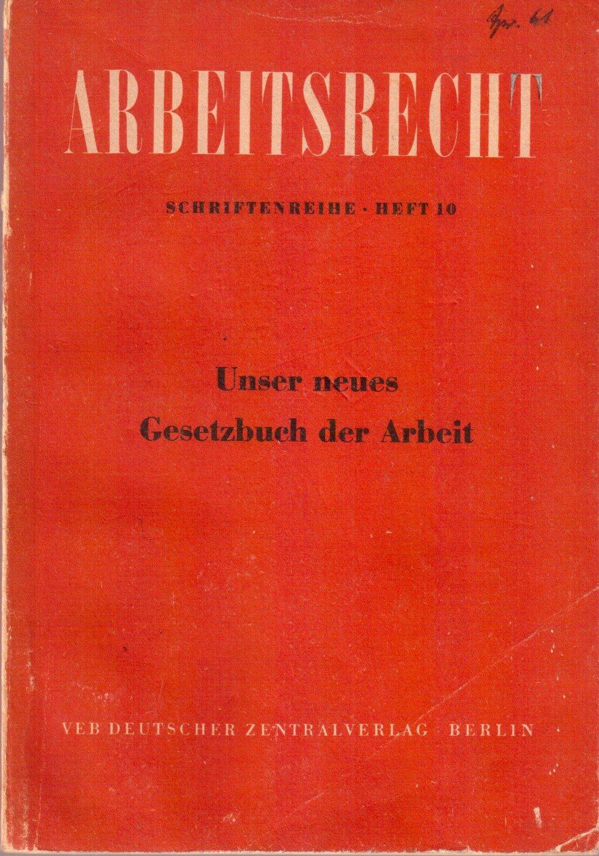 Arbeitsrecht Schriftenreihe Heft Unser Neues Gesetzbuch Der Arbeit