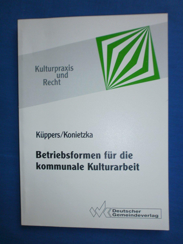Betriebsformen Für Die Kommunale Kulturarbeit Schriftenreihe