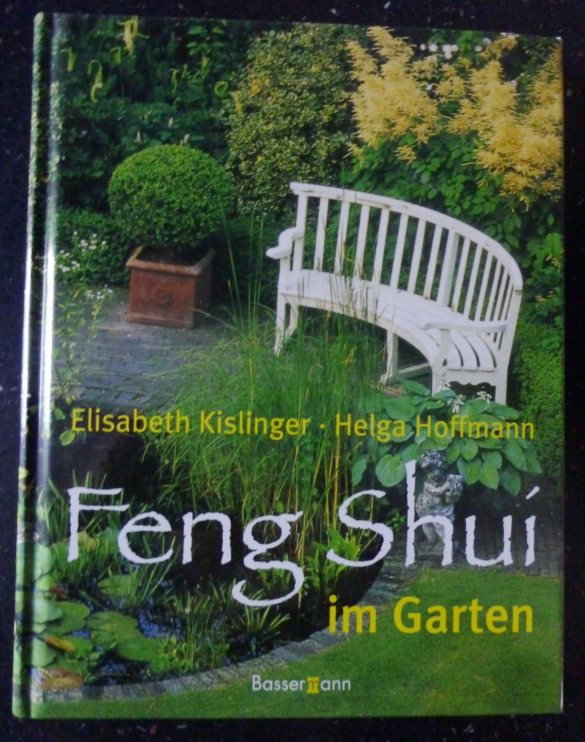 feng shui im garten kislinger elisabeth hofmann buch. Black Bedroom Furniture Sets. Home Design Ideas