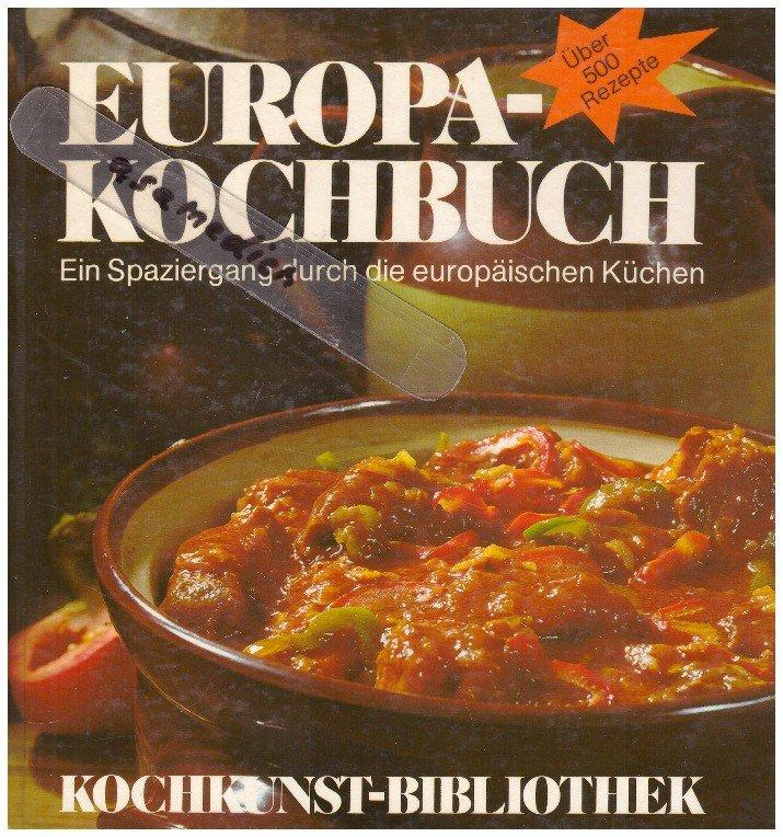 """Europa Kochbuch-Ein Spaziergang durch die europäische Küche"""" (Franz ..."""