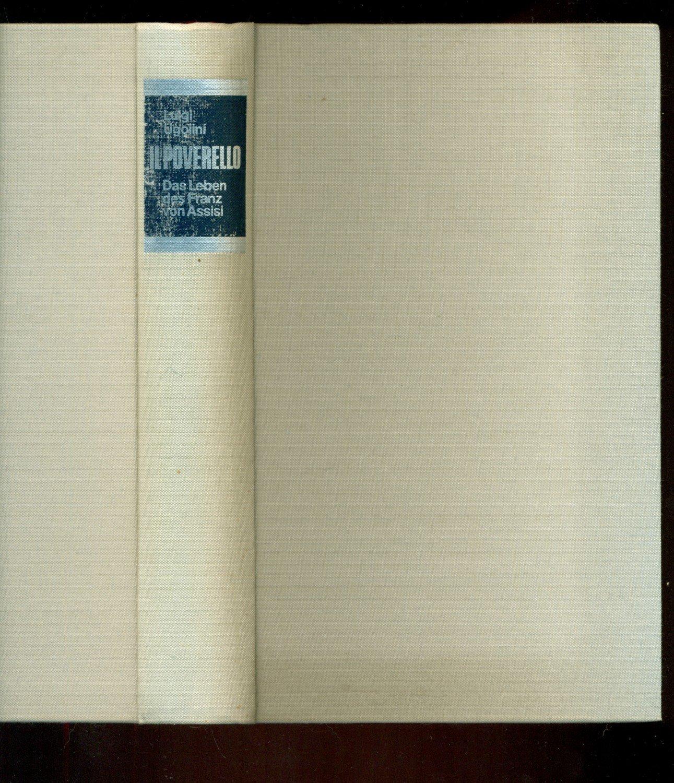Il Poverello Das Leben Des Franz Von Assisi Luigi Ugolini Buch Gebraucht Kaufen A02iizi101zz3