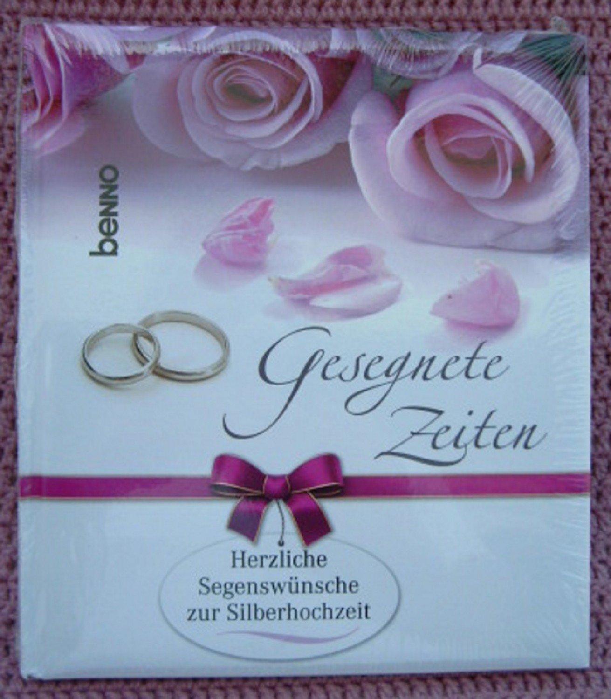 Gesegnete Zeiten Herzliche Segenswünsche Zur Silberhochzeit 25 Ehejahre