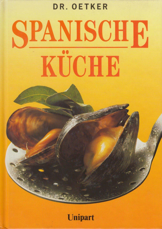 """Dr. Oetker, SPANISCHE KÜCHE"""" – Bücher gebraucht, antiquarisch & neu ..."""
