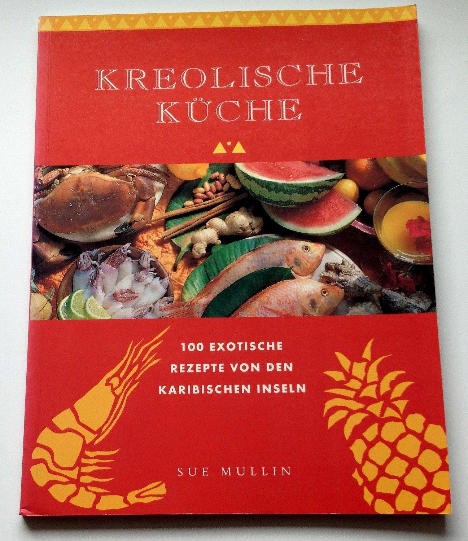 Gebrauchtes Buch U2013 Mullin, Sue U2013 Kreolische Küche ...