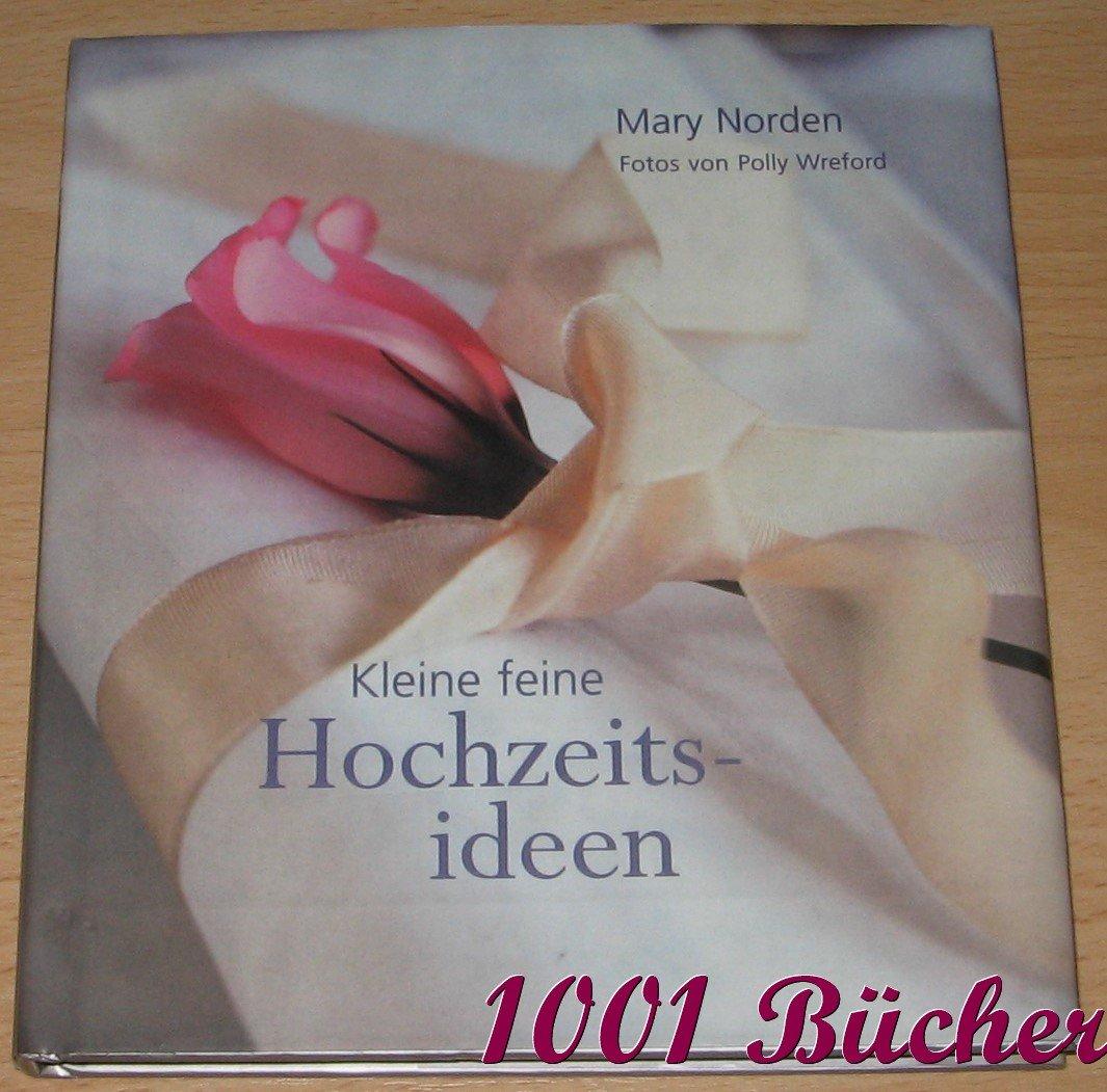 Kleine Feine Hochzeitsideen Mary Norden Buch Gebraucht Kaufen