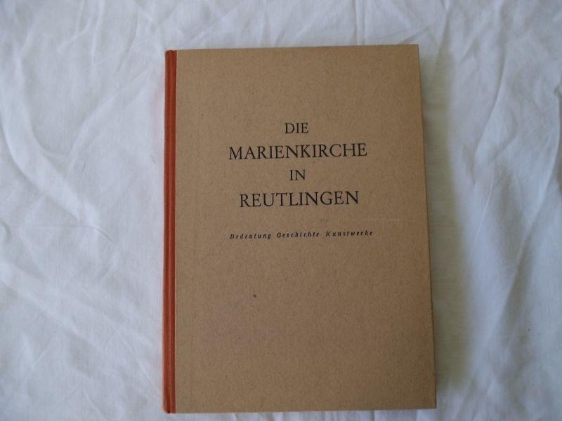 Die Marienkirche In Reutlingen Bedeutung Geschichte