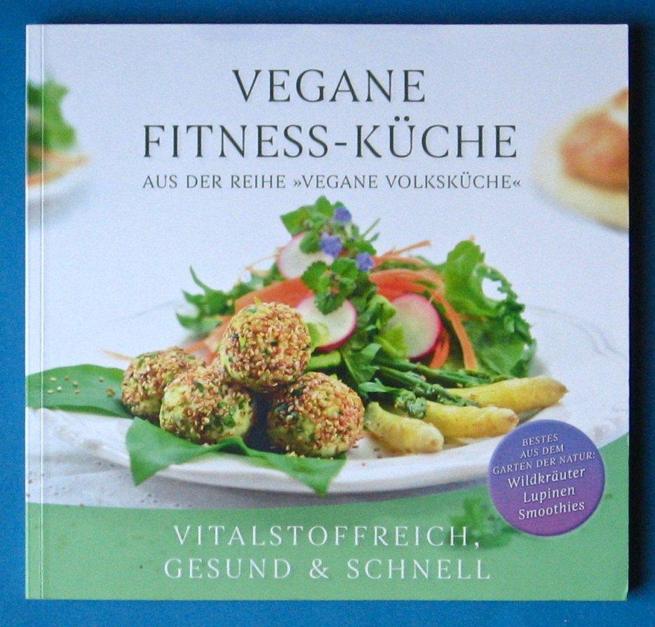 """Vegane Fitness-Küche - Vitalstoffreich gesund & schnell"""" – Bücher ..."""