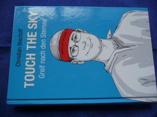 Touch The Sky Greif Nach Den Sternen Christian Bischoff Buch Gebraucht Kaufen A02ig0mi01zzn