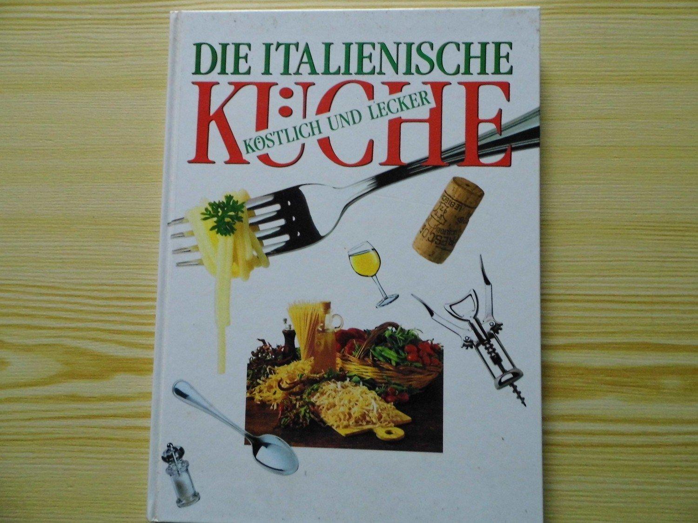 Die italienische k che k stlich und lecker massimo giacometti buch gebraucht kaufen for Italienisches kochbuch