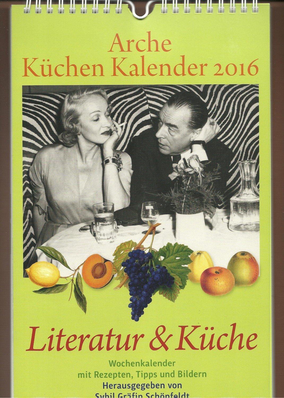 Arche Küchen Kalender 2016 - Literatur & Küche