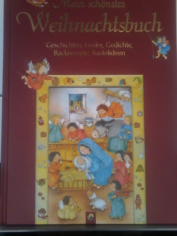 Mein schönstes Weihnachtsbuch - Geschichten, Lieder, Gedichte ...