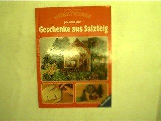 Landis Sager Julie Geschenke Aus Salzteig Bucher Gebraucht