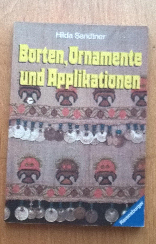 U201eSandtner Hilda, Borten Ornamente Und Applikationenu201c U2013 Bücher Gebraucht,  Antiquarisch U0026 Neu Kaufen