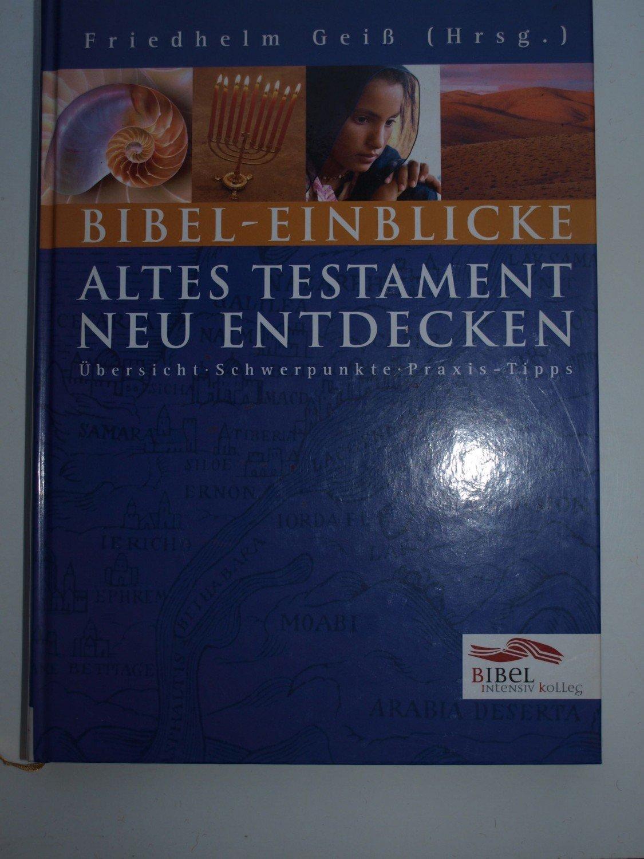 Bibel Einblicke Altes Testament Neu Entdecken Friedhelm Geiss