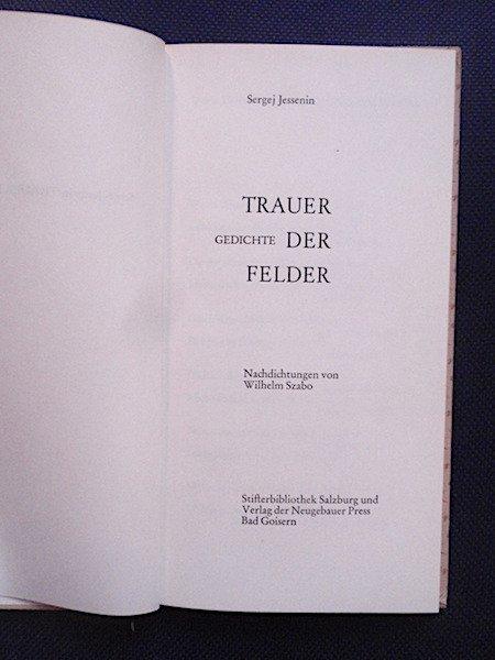 Trauer Der Felder Gedichte Nachdichtungen Von Wilhelm Szabo