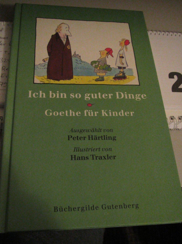 87a4e1c04b3b0f gebrauchtes Buch – Peter Härtling – Ich bin so guter Dinge - Goethe für  Kinder –