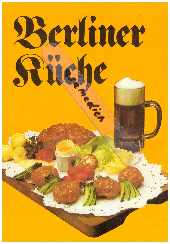 Berliner Küche -- Mit 200 Rezepten.