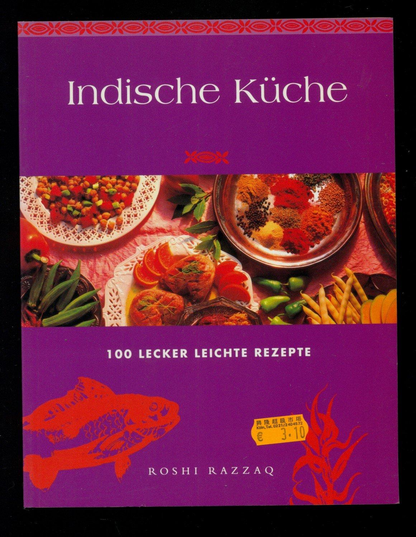 """Indische Küche /100 lecker leichte Rezepte"""" (Roshi Razzaq) – Buch ..."""