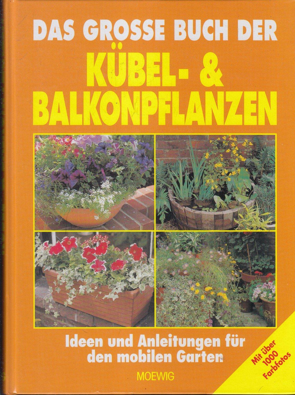 """das große buch der kübel- und balkonpflanzen"""" (moewig) – buch"""
