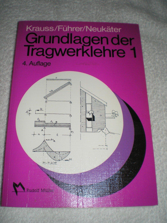 Grundlagen der tragwerklehre 1 b cher gebraucht for Grundlagen der tragwerklehre 1