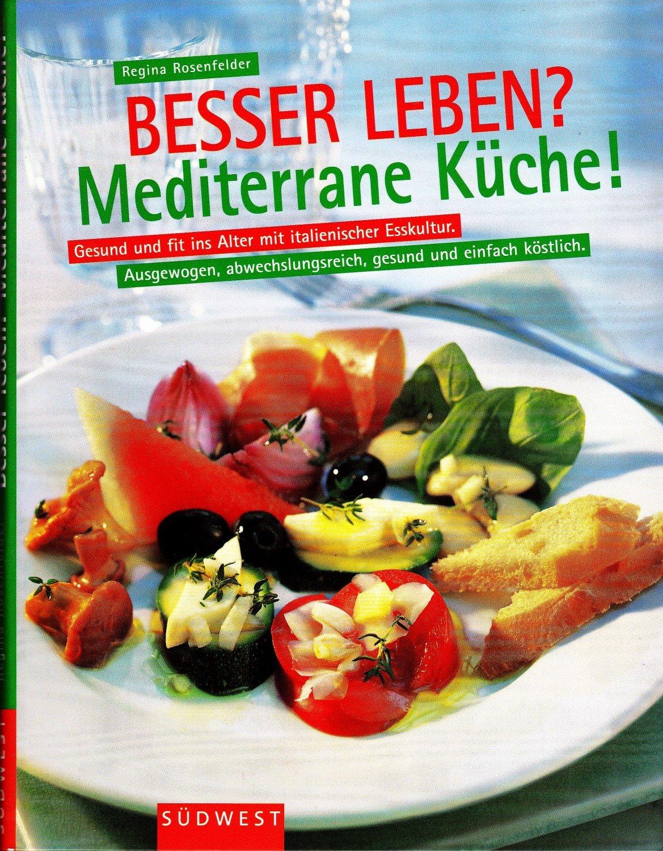 Besser leben? Mediterrane Küche!
