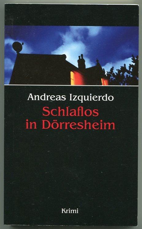 Schlaflos In Dorresheim Andreas Izquierdo Buch Gebraucht Kaufen A02jc3kk01zzz
