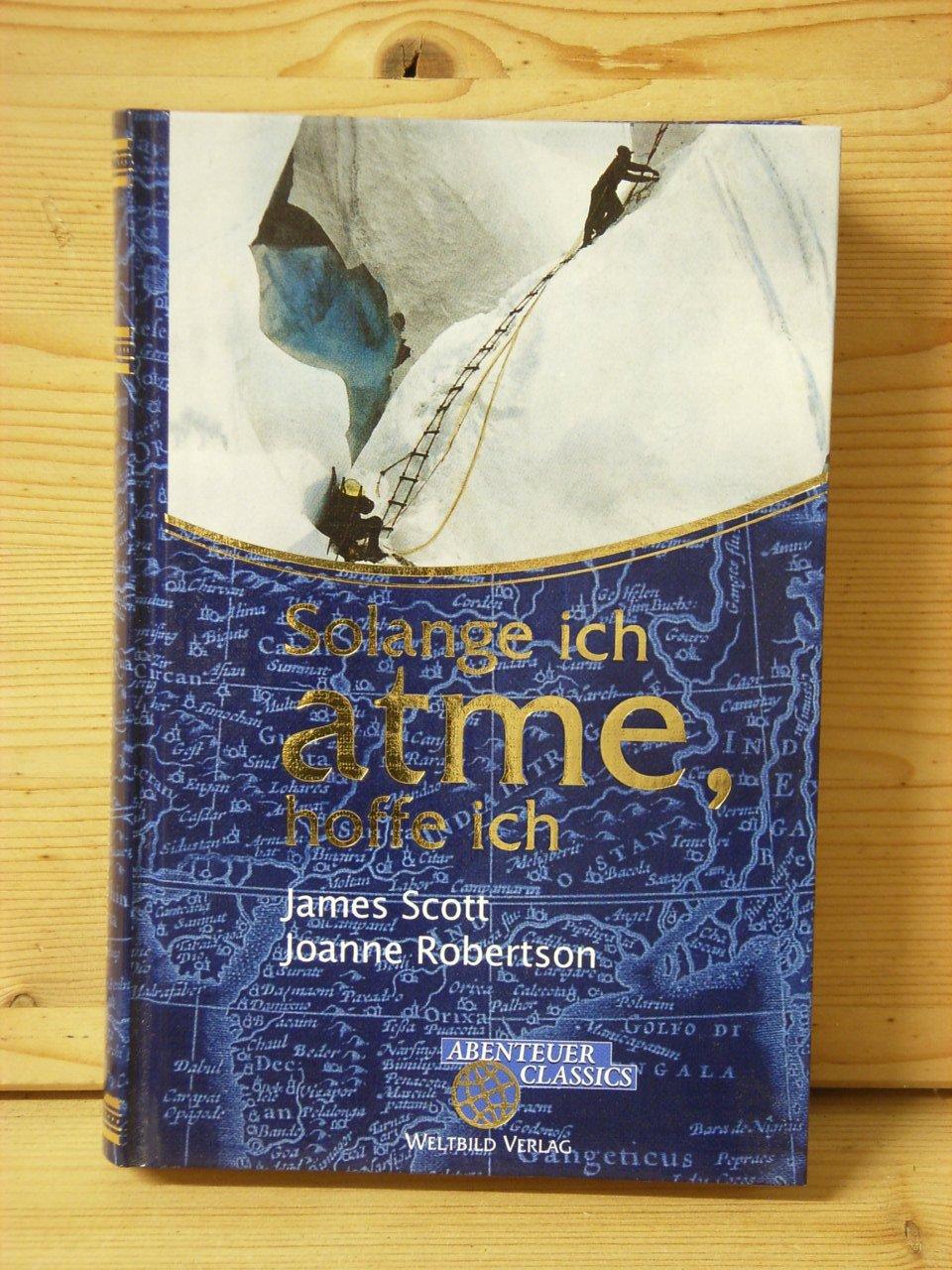 Solange Ich Atme Hoffe Ich Scott James Robertson Buch Antiquarisch Kaufen A02jjccf01zza