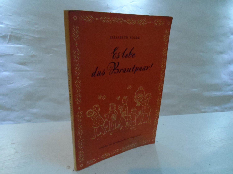 Es Lebe Das Brautpaar Gedichte Und Glückwünsche Für Jung Und Alt