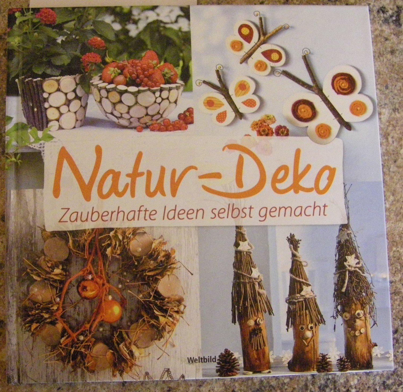 """natur deko zauberhafte ideen selbst gemacht, natur-deko zauberhafte ideen selbst gemacht"""" (gerlinde auenhammer, Design ideen"""