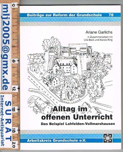Garlichs Ariane, Alltag im offenen Unterricht - das Beispiel ...