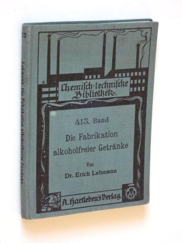 "Die Fabrikation alkoholfreier Getränke "" (Erich Lehmann) – Buch ..."