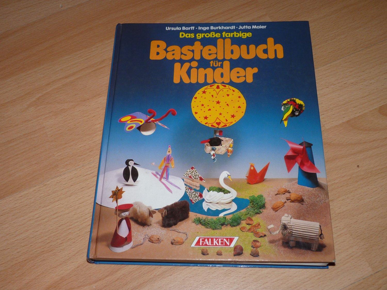 d1ff4c24bc34c6 Das grosse farbige Bastelbuch für Kinder