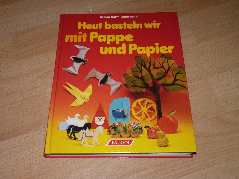 Heut Basteln Wir Mit Pappe Und Papier Bücher Gebraucht