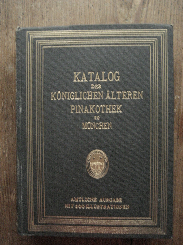 Katalog Der Gemälde Sammlung Der älteren Pinakothek In München