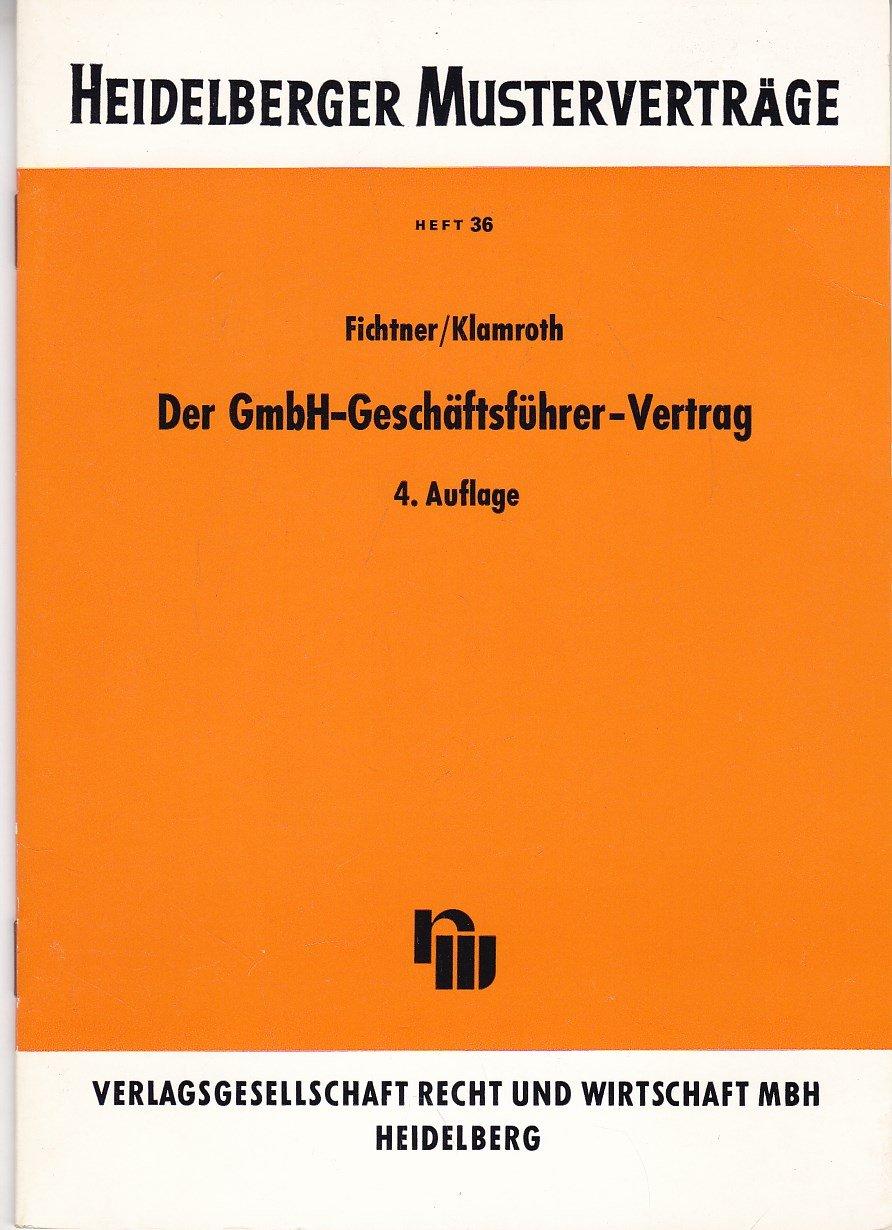 Heidelberger Musterverträge Der Gmbh Geschäftsführer Vertrag