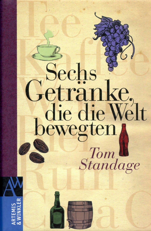 """Standage Tom, Sechs Getränke die die Welt bewegten"""" – Bücher ..."""