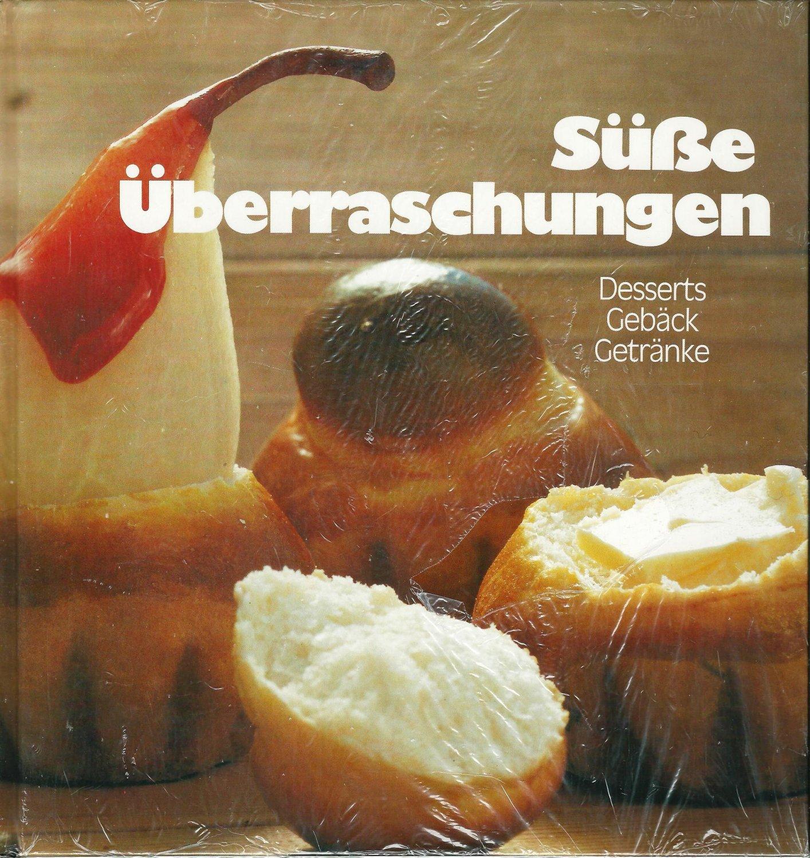 Meyer-Mettegang Helga, Süsse Überraschungen Desserts Gebäck Getränke ...