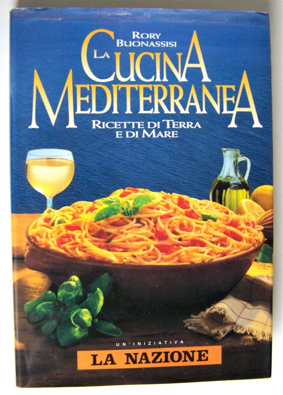 """La Cucina Mediterranea - Ricette di terra e di mare"""" (Rory ..."""