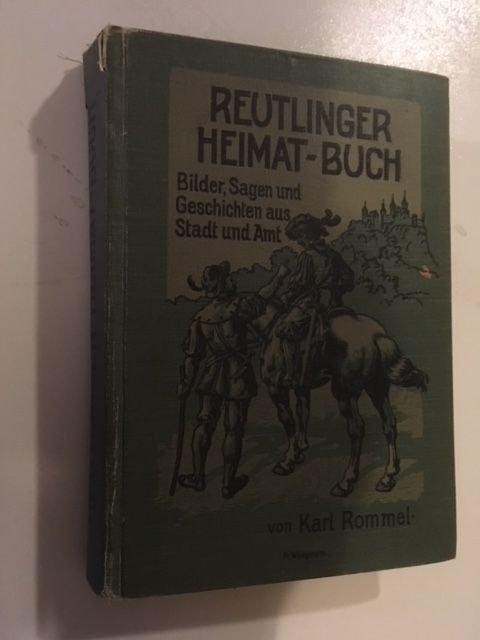 Reutlinger Heimatbuch Bilder Sagen Und Geschichten Aus