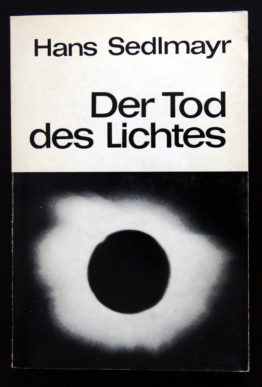 Antiquarisches Buch U0026ndash; Sedlmayr, Hans U0026ndash; Der Tod Des Lichtes.
