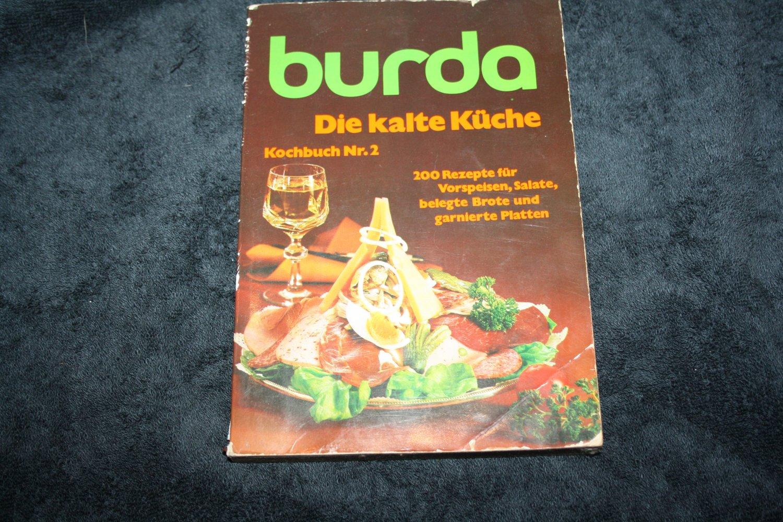 burda Die kalte Küche - Kochbuch Nr.2 - 200 Rezepte für Vorspeisen, Salate,  belegte Brote und garnierte Platten