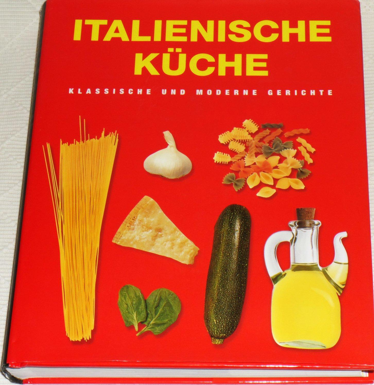 Gebrauchtes Buch U0026ndash; U0026ndash; Italienische Küche   Klassische Und Moderne  ...