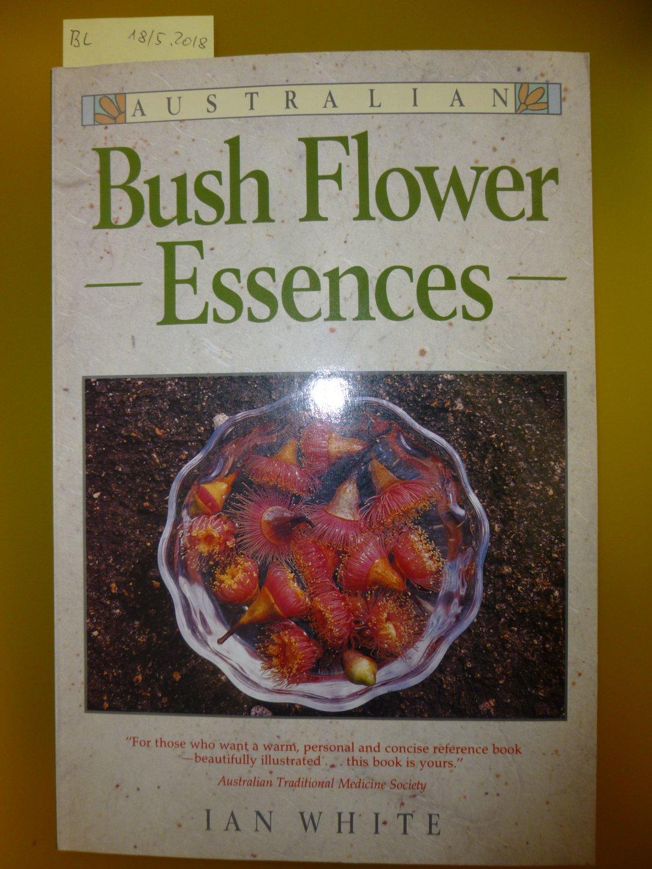 Ian White Australian Bush Flower Essences Bcher Gebraucht